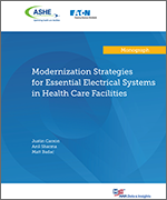 Modernization Strategies for Essential Electrical Systems in Health Care Facilities cover